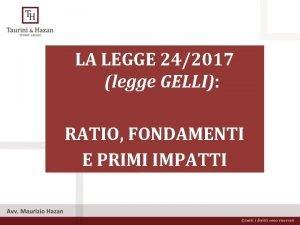 LA LEGGE 242017 legge GELLI RATIO FONDAMENTI E