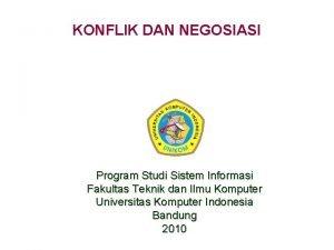 KONFLIK DAN NEGOSIASI Program Studi Sistem Informasi Fakultas
