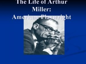 The Life of Arthur Miller American Playwright Family