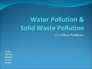 Water Pollution Solid Waste Pollution C 4 Urban