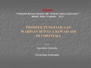 SEMINAR WARISAN BUDAYA BAWAH AIR APAKAH HARUS DILELANG