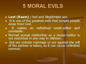 5 MORAL EVILS n n n Lust Kaam
