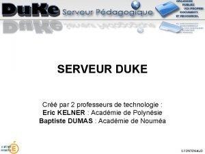 SERVEUR DUKE Cr par 2 professeurs de technologie