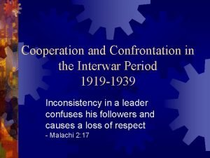 Cooperation and Confrontation in the Interwar Period 1919