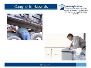 CaughtIn Hazards Bureau of Workers Compensation PA Training