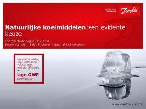 Natuurlijke koelmiddelen een evidente keuze Energik studiedag 25112014
