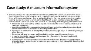 Case study A museum information system A museum