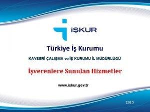 Trkiye Kurumu KAYSER ALIMA ve KURUMU L MDRL