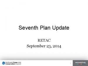 Seventh Plan Update RETAC September 23 2014 1