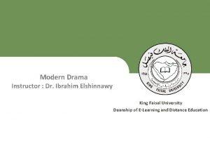Modern Drama Instructor Dr Ibrahim Elshinnawy King Faisal