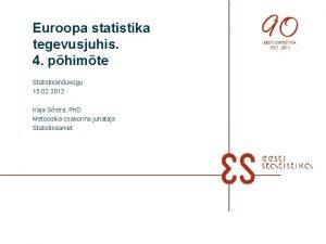 Euroopa statistika tegevusjuhis 4 phimte Statistikanukogu 15 02