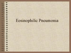 Eosinophilic Pneumonia Eosinophilic Pneumonia Or ChurgStrauss Syndrome Case