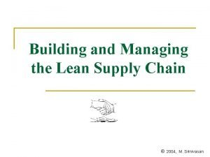 Building and Managing the Lean Supply Chain 2004