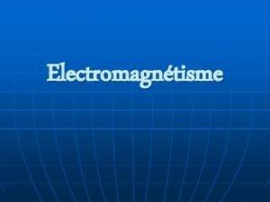Electromagntisme Sources de champ magntique 20 T champ