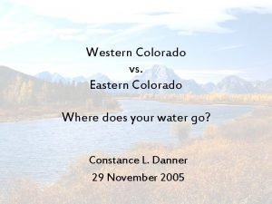 Western Colorado vs Eastern Colorado Where does your