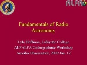 Fundamentals of Radio Astronomy Lyle Hoffman Lafayette College