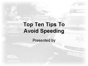 Top Ten Tips To Avoid Speeding Presented by