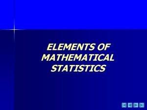 ELEMENTS OF MATHEMATICAL STATISTICS ELEMENTS OF MATHEMATICAL STATISTICS