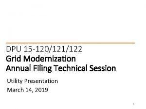 DPU 15 120121122 Grid Modernization Annual Filing Technical