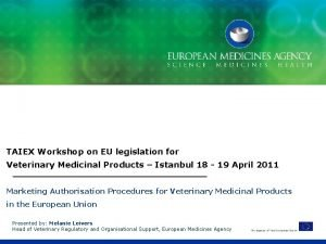 TAIEX Workshop on EU legislation for Veterinary Medicinal