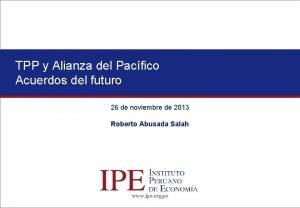 TPP y Alianza del Pacfico Acuerdos del futuro