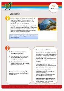 Geoseismik Seismik er en geofysisk metode til undersgelse