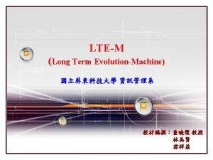 LTEM Category M 1 Category M 2 11