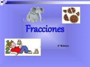 Fracciones 4 Bsico Trminos de una Fraccin Son