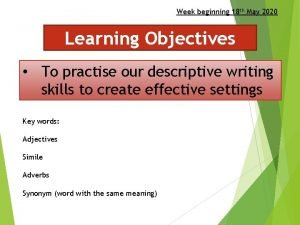 Week beginning 18 th May 2020 Learning Objectives