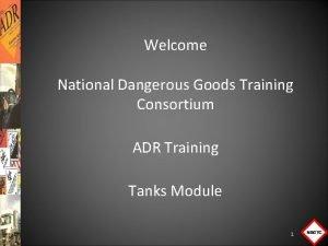 Welcome National Dangerous Goods Training Consortium ADR Training
