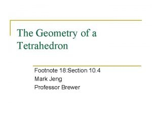 The Geometry of a Tetrahedron Footnote 18 Section