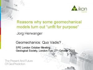 Reasons why some geomechanical models turn out unfit