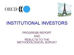 INSTITUTIONAL INVESTORS PROGRESS REPORT AND RESULTS TO THE