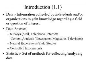 Introduction 1 1 Data Information collected by individuals