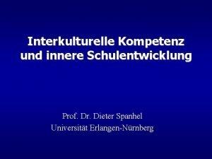 Interkulturelle Kompetenz und innere Schulentwicklung Prof Dr Dieter