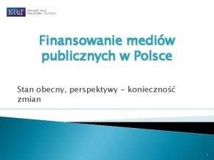 Finansowanie mediw publicznych w Polsce Stan obecny perspektywy