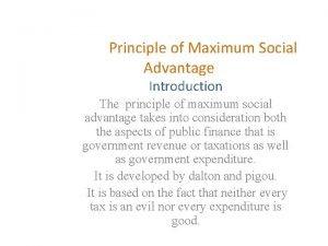 Principle of Maximum Social Advantage Introduction The principle