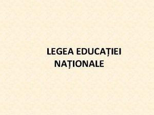 LEGEA EDUCAIEI NAIONALE Structura sistemului national de nvmnt