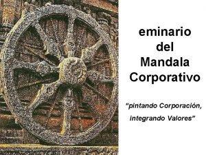 eminario del Mandala Corporativo pintando Corporacin integrando Valores