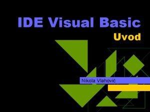 IDE Visual Basic Uvod Nikola Vlahovi Agenda u