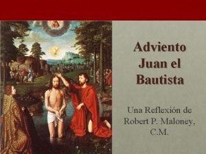 Adviento Juan el Bautista Una Reflexin de Robert