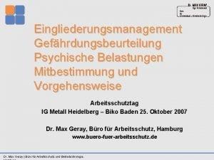 Eingliederungsmanagement Gefhrdungsbeurteilung Psychische Belastungen Mitbestimmung und Vorgehensweise Arbeitsschutztag