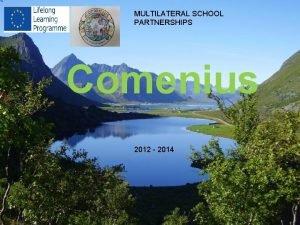 MULTILATERAL SCHOOL PARTNERSHIPS Comenius 2012 2014 Turkey Istanbul