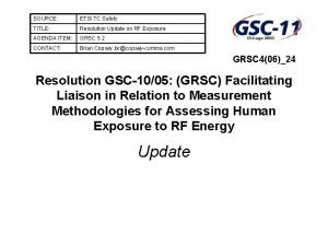 SOURCE ETSI TC Safety TITLE Resolution Update on