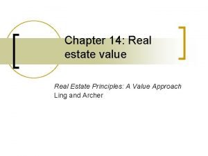 Chapter 14 Real estate value Real Estate Principles