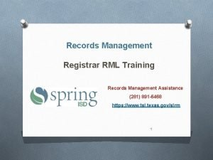 Records Management Registrar RML Training Records Management Assistance