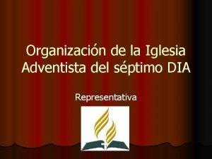 Organizacin de la Iglesia Adventista del sptimo DIA