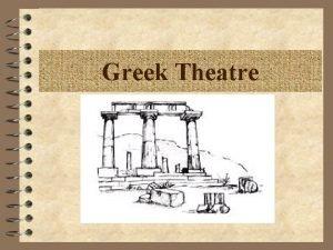 Greek Theatre Greek Theatre 4 Athenian 5 th
