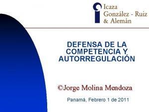 DEFENSA DE LA COMPETENCIA Y AUTORREGULACIN Jorge Molina