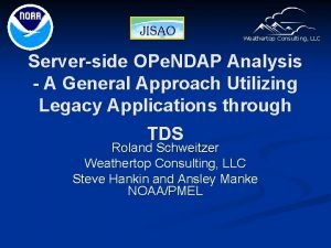 Weathertop Consulting LLC Serverside OPe NDAP Analysis A